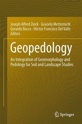 Geopedology: An Integration of Geomorphology and Pedology for Soil and Landscape Studies