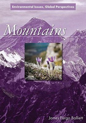 Mountains: Environmental Issues, Global Perspectives