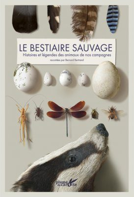 Le Bestiaire Sauvage: Histoires et Légendes des Animaux de Nos Campagnes [The Wild Bestiary: Stories and Myths of the Animals of Our Countryside]