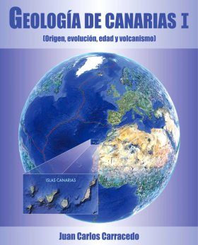 Geología de Canarias, Volumen I: Origen, Evolución, Edad y Volcanismo [Geology of the Canaries, Volume 1: Origin, Evolution, Age, and Volcanism]