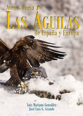 Aves de Presa: Las Águilas de España y Europa [Birds of Prey: The Eagles of Spain and Europe]