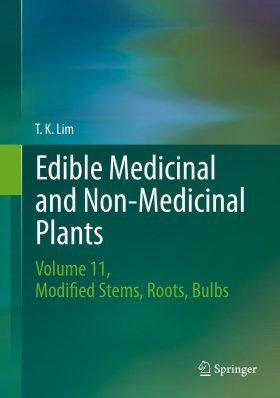 Edible Medicinal and Non Medicinal Plants, Volume 11: Modified Stems, Roots, Bulbs