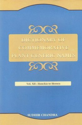 Dictionary of Commemorative Plant Generic Names, Volume 12: Hauckia to Hessea (Including Index to Volume XI)