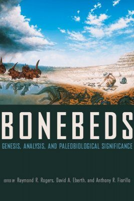 Bonebeds: Genesis, Analysis, and Paleobiological Significance