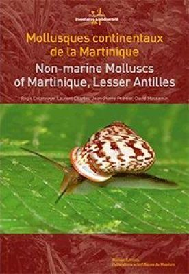 Non-Marine Molluscs of Martinique, Lesser Antilles / Mollusques Continentaux de la Martinique