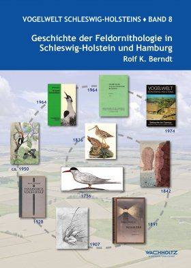 Vogelwelt Schleswig-Holsteins, Band 8: Geschichte der Feldornithologie in Schleswig-Holstein und Hamburg [Avifauna of Schleswig-Holstein, Volume 8: History of Field Ornithology in Schleswig-Holstein and Hamburg]