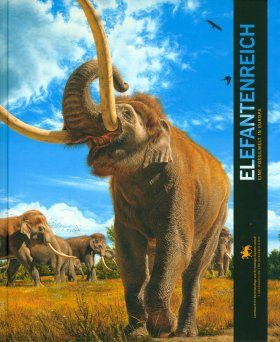 Elefantenreich: Eine Fossilwelt in Europa [Elephant Kingdom: A Fossil World in Europe]