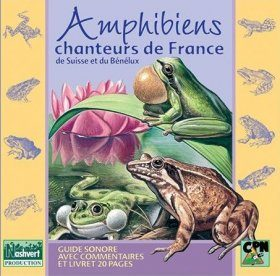 Amphibiens Chanteurs de France, de Suisse et du Bénélux [Calls of the Amphibians of France, Switzerland, and the Benelux]