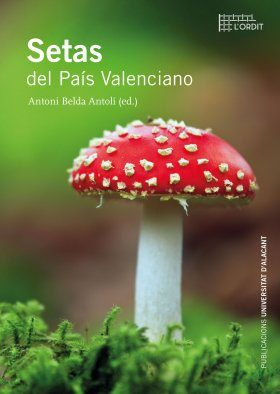 Setas del País Valenciano [Mushrooms of Valencia]