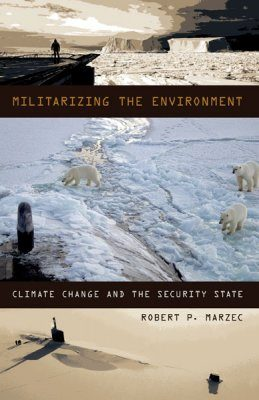 Militarizing the Environment