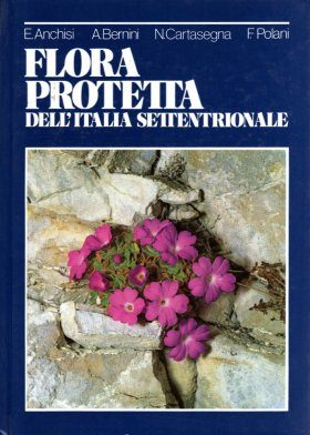 Flora Protetta dell' Italia Settentrionale [The Protected Flora of Northern Italy]