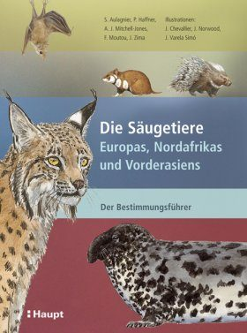 Die Säugetiere Europas, Nordafrikas und Vorderasiens: Der Bestimmungsführer [Mammals of Europe, North Africa and the Middle East]