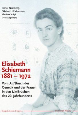 Elisabeth Schiemann 1881–1972: Vom AufBruch der Genetik und der Frauen in den UmBrüchen des 20. Jahrhunderts [On the Takeoff of Genetics and Women in Science in the Upheavals of the 20th Century]