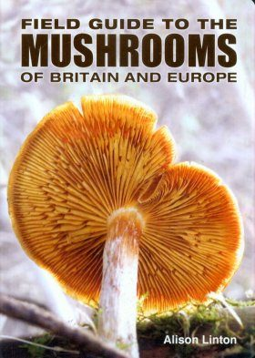 A Field Guide to Mushrooms of Britain and Europe