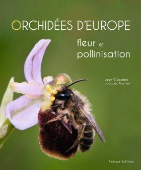 Orchidées d'Europe: Fleur et Pollinisation [European Orchids: Flowers and Pollination]