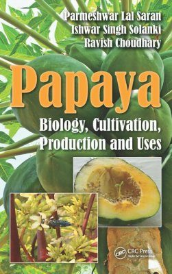 Papaya: Biology, Cultivation, Production and Uses