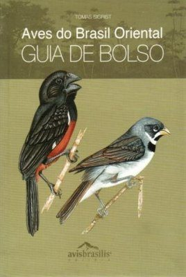 Aves do Brasil Oriental: Guia de Bolso [Birds of Eastern Brazil: Pocket Guide]