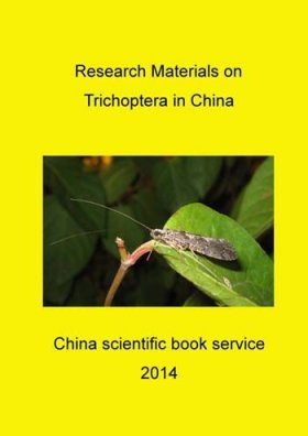 Research Materials on Trichoptera in China [English / Chinese]