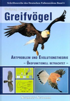 Greifvögel: Artproblem und Evolutionstheorie – Ökofunktionell Betrachtet [Raptors: Species Problem and Evolutionary Theory – A Functional Ecology View]