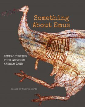 Something About : Bininj Stories from Western Arnhem Land [English / Bininj Kuwok]