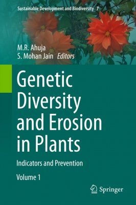 Genetic Diversity and Erosion in Plants, Volume 1