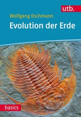 Evolution der Erde: Geschichte der Erde und des Lebens [The Evolution of Earth: Stories of the Earth and of Life]