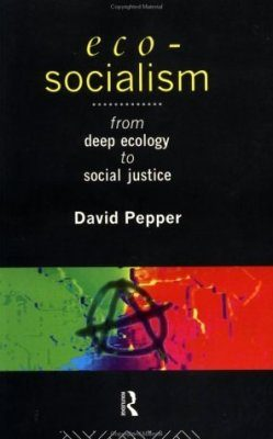 Eco-Socialism: From Social Justice to Deep Ecology