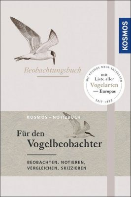 Beobachtungsbuch für den Vogelbeobachter: Beobachten, Notieren, Vergleichen, Skizzieren [Notebook for Birdwatchers: Observing, Recording, Comparing, Sketching]