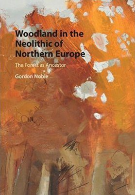 Woodland in the Neolithic of Northern Europe