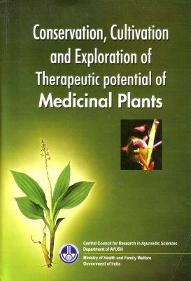 Conservation, Cultivation and Exploration of Therapeutic Potential of Medicinal Plants
