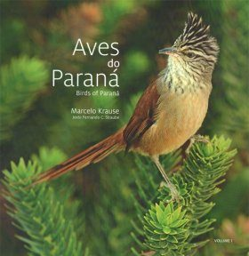 Birds of Paraná / Aves do Paraná, Volume 1