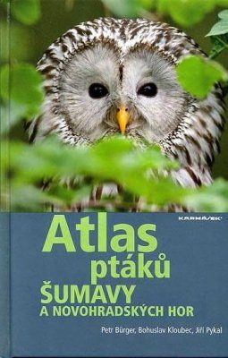 Atlas Ptáků Šumavy a Novohradských Hor [Bird Atlas of the Bohemian Forest and the Novohradské Mountains]