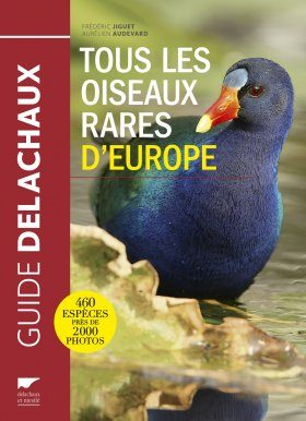 Tous les Oiseaux Rares d'Europe [All the Rare Birds of Europe]