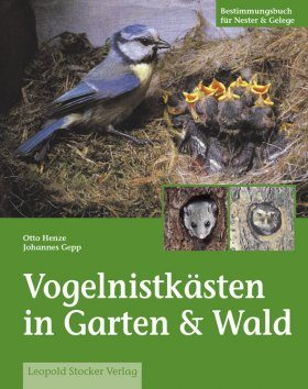 Vogelnistkästen in Garten & Wald [Bird Boxes in the Garden and the Forest]