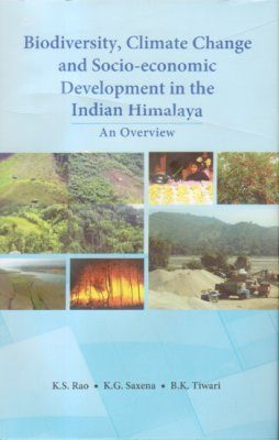 Biodiversity Climate Change and Socio-Economic Development in the Indian Himalaya