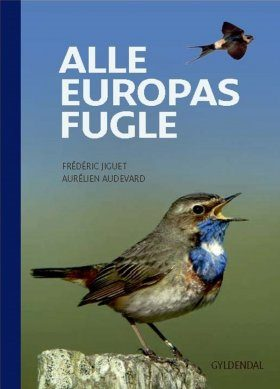 Alle Europas Fugle [Birds of Europe, North Africa, and the Middle East]