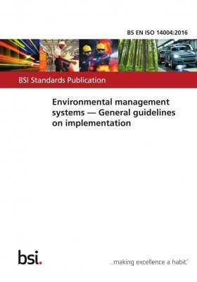 BS EN ISO 14004:2016: Environmental Management Systems