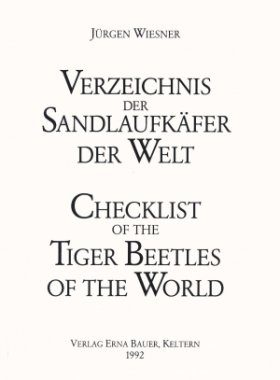 Checklist of the Tiger Beetles of the World / Verzeichnis der Sandlaufkäfer der Welt (Coleoptera, Cicindelidae)