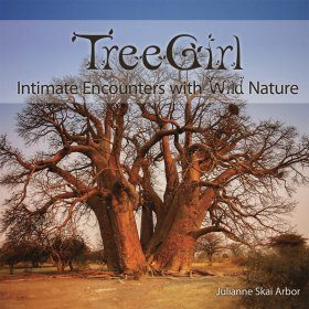TreeGirl: Intimate Encounters with Wild Nature