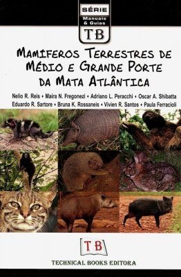 Mamíferos Terrestres de Médio e Grande Porte da Mata Atlântica [Large and Medium-Sized Terrestrial Mammals of the Atlantic Forest]