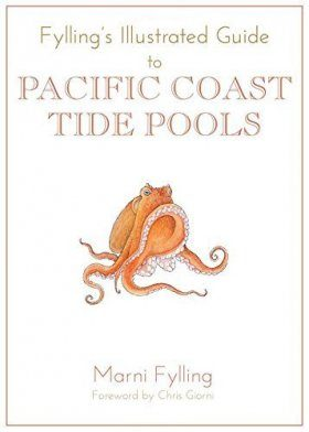 Fylling's Illustrated Guide to Pacific Coast Tidal Pools