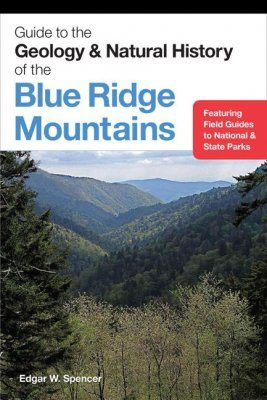 Guide to the Geology & Natural History of the Blue Ridge Mountains