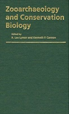 Zooarchaeology and Conservation Biology