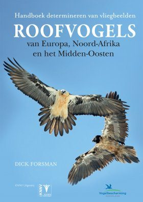 Handboek Roofvogels van Europa, Noord-Afrika en het Midden-Oosten [Flight Identification of Raptors of Europe, North Africa and the Middle East]