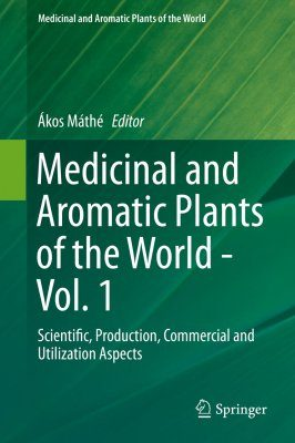 Medicinal and Aromatic Plants of the World, Volume 1