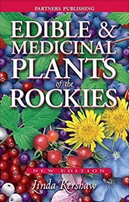 Edible & Medicinal Plants of the Rockies