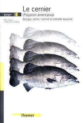 Le Cernier (Polyprion americanus): Biologie, Pêche, Marché et Potentiel Aquacole [The Atlantic Wreckfish: Biology, Fisheries, Market and Aquaculture Potential]