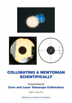 Collimating a Newtonian – The Correct, Easier and Definitive Approach
