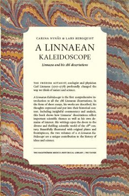 A Linnaean Kaleidoscope: Linnaeus and His 186 Dissertations (2-Volume Set)