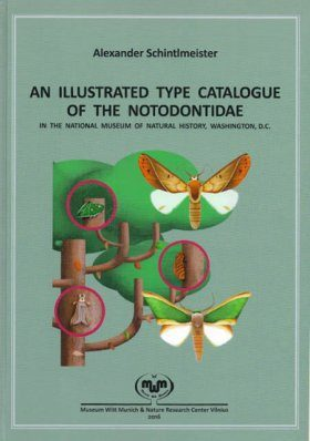 Illustrated Type Catalogue of the Notodontidae in the National Museum of Natural History Washington D.C.